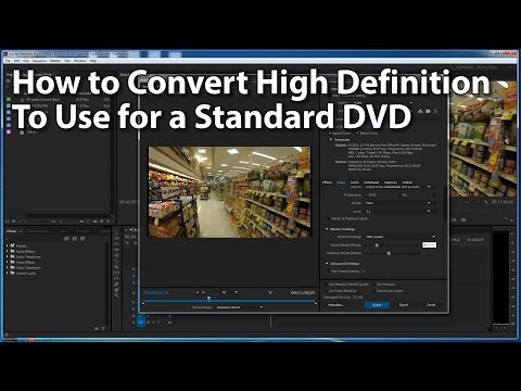 How to Convert High Definition Video for DVD Output