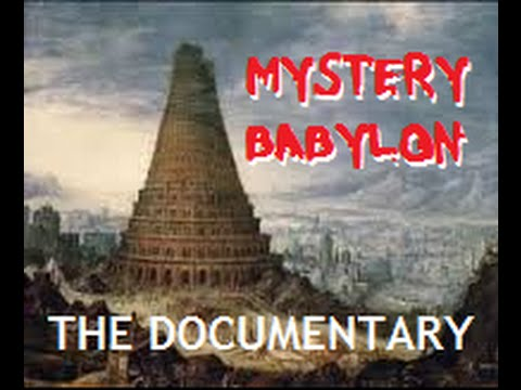 MYSTERY BABYLON Documentary - (what they do not want you to know)