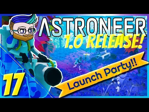It Needs SO MUCH POWER!   1.0 Launch Party Stream   Astroneer 1.0 #17
