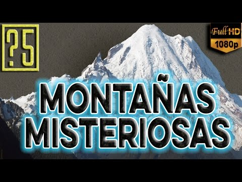 Las 5 montañas mas misteriosas del mundo y más allá. [Misterios del mundo 2015] [HD 1080p]