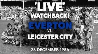 'LIVE' WATCHBACK! | EVERTON V LEICESTER CITY - 28 DECEMBER 1986