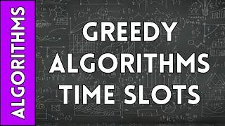 Greedy Algorithms for Time-Slot Interval Optimization
