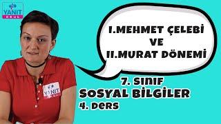 1.Mehmet Çelebi ve 2.Murat Dönemi | Divanı Hümayun 1 | 7. Sınıf Sosyal Bilgiler Konu Anlatımı #7ssyl