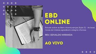 EBD Online | 09/05/2021 | Rev. Edvaldo Miranda