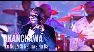Akanchawa Ike Ngozi Si Na Igwe Na Da & Onwu Ike Abughi My Portion | Unusual Praise 2018