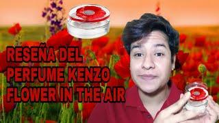RESEÑA Del Perfume KENZO FLOWER IN THE AIR EAU DE TOILETTE||FerMontenegro Parfums
