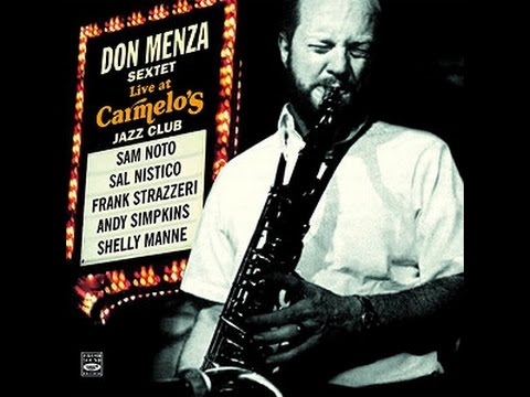 Don Menza Sextet Live At Carmelo's ''These Are The Things I Love''