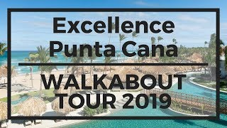 EXCELLENCE PUNTA CANA DOM REP WALKABOUT TOUR 2019