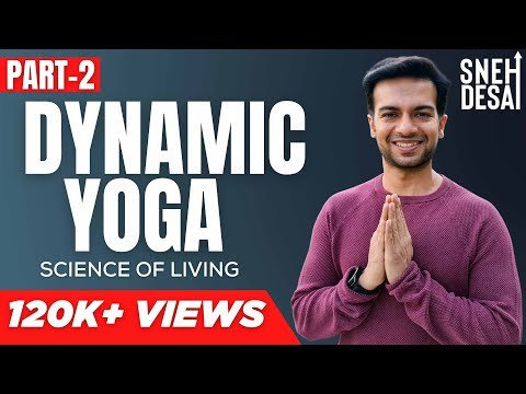 Dynamic Yoga by Dr. Sneh Desai | Part 2 [Full Video]