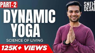 Dynamic Yoga by Dr. Sneh Desai | Part 2 [Full Video]