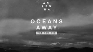 A R I Z O N A - Oceans Away (Vicetone Remix)