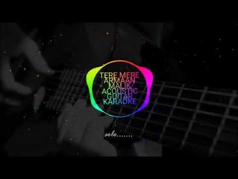 Tere Mere (Chef) -Armaan Malik , Acoustic Guitar Karaoke With Lyrics