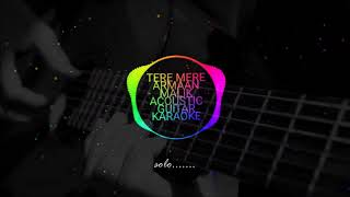 Tere Mere (Chef) -Armaan malik , acoustic guitar karaoke with lyrics