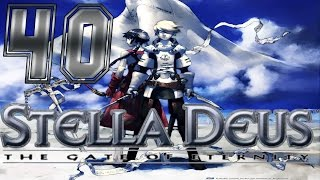 """Stella Deus The Gate of Eternity - Walkthrough Part 40 - Chapter 5 The Overlord""""s  Ambition"""