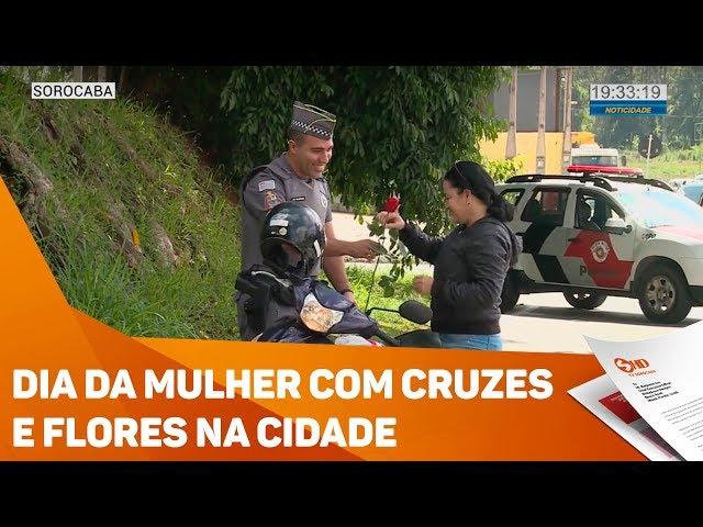Dia da mulher com cruzes e flores na cidade - TV SOROCABA/SBT