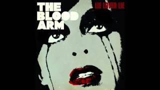 The Blood Arm - Dolores Delivers A Glorious Death