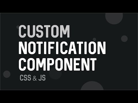 Custom Notification/Snackbar Component - how to create custom notifcation with CSS and Javascript