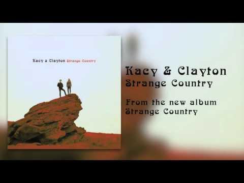 "Kacy & Clayton - ""Strange Country"" [Audio Only]"