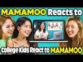 MAMAMOO Reacts To College Kids React To MAMAMOO K-Pop