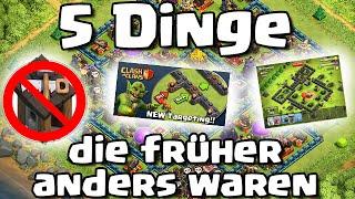 5 DINGE DIE FRÜHER ANDERS WAREN #2 /// Let's Talk /// Clash of Clans /// German/Deutsch HD