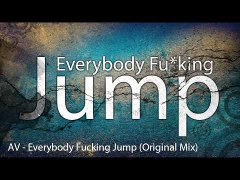 AV - Everybody Fu*king Jump (Original Mix) [FREE DOWNLOAD]