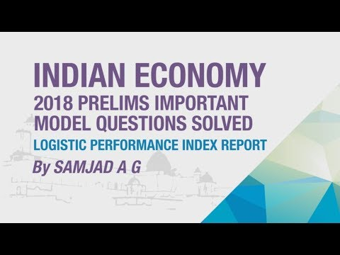 LOGISTIC PERFORMANCE INDEX REPORT | 2018 PRELIMS IMPORTANT MODEL QUESTION SOLVED | ECONOMY GURU