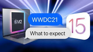 WWDC 2021: Here's What's Coming!