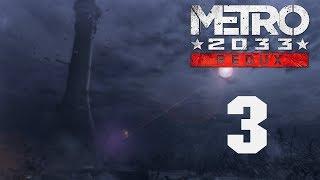 metro 2033 Redux Прохождение игры #3: На линии фронта