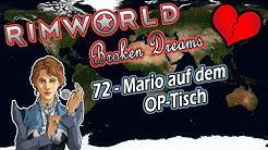 RIMWORLD Broken Dreams 🌍 72 - Mario auf dem OP-Tisch | RIMWORLD 1.0 Deutsch | Mods