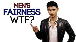 BEST FAIRNESS CREAM?   What's the Best FAIRNESS Cream for MEN?   Mayank Bhattacharya RANT