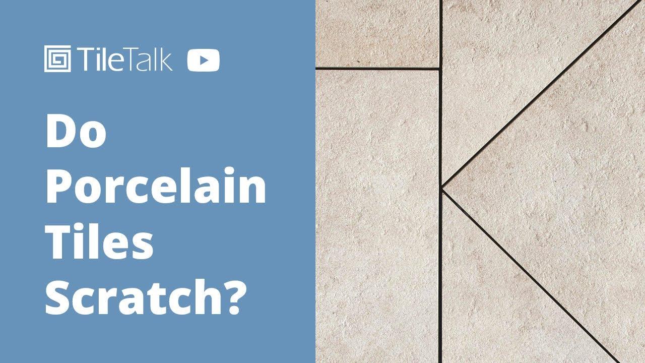 Do Porcelain Tiles Scratch? - YouTube
