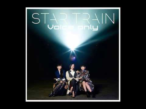 【Perfume】STAR TRAIN 生歌(Voice only)