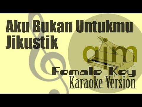 Jikustik - Aku Bukan Untukmu (Female Key) Karaoke | Ayjeeme Karaoke