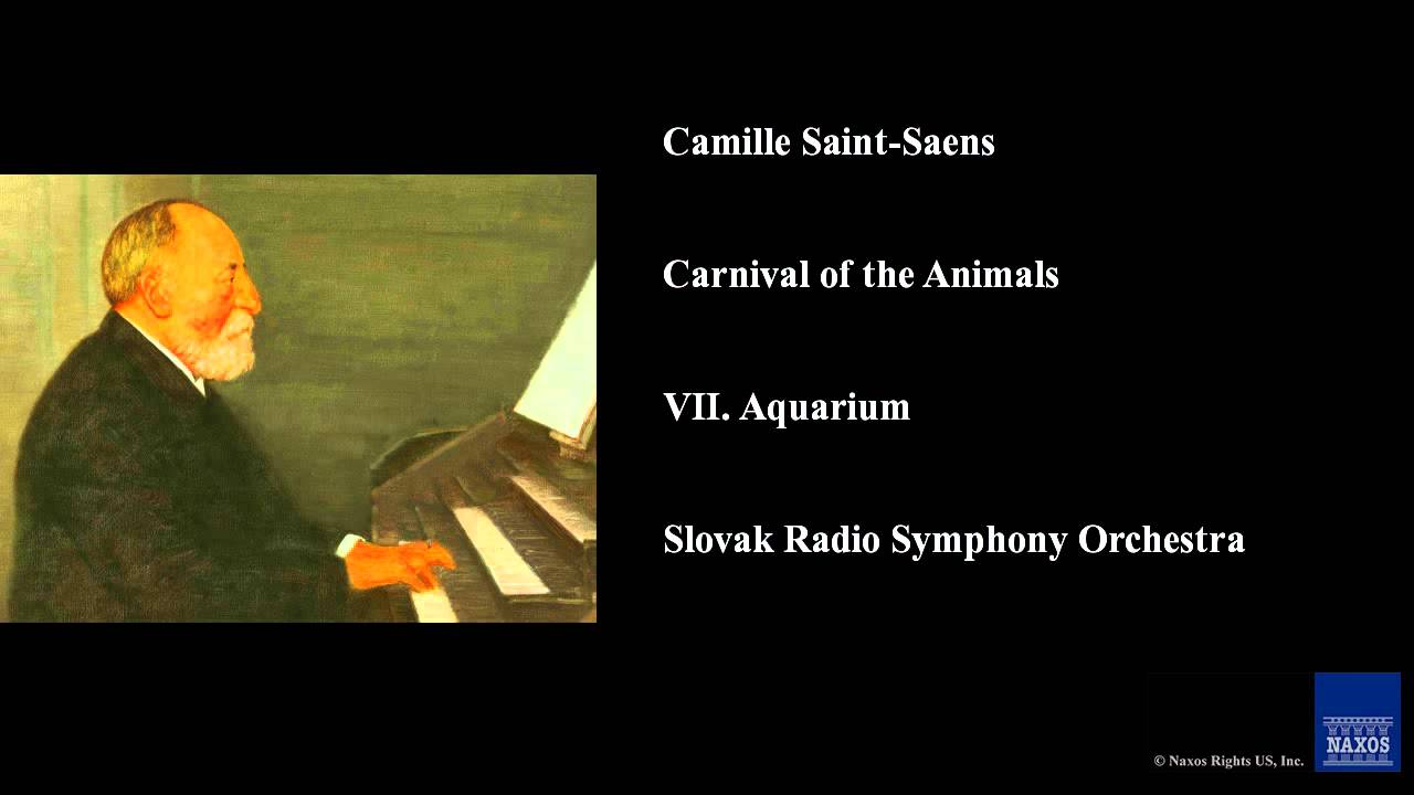 Camille Saint-Saens, Carnival of the Animals, VII  Aquarium