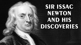 Sir Issac Newton's Life, Knowledge And His Discoveries | Vlog#32 by HooplakidzLab