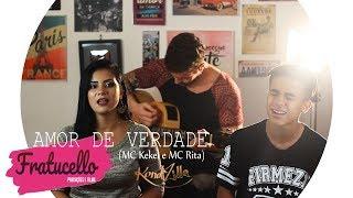 Baixar Amor de Verdade (MC Kekel e MC Rita) COVER OFICIAL - Gabrielzinho Priscila Ferraz (FRATUCELLO)