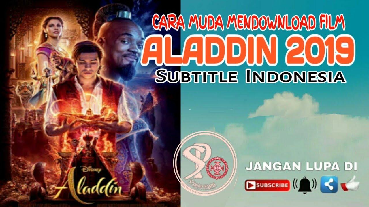 CARA MENDOWNLOAD FILM ALADDIN 2019 SUB INDONESIA TANPA ...