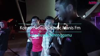 Konsert Jelajah Havoc Manisfm di Batu Buruk, Kuala Terengganu
