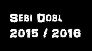 Sebi Dobl 2015 l 2016