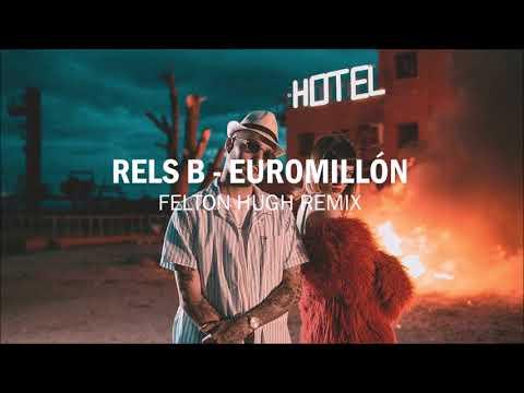 Rels B -  EUROMILLÓN (Felton Hugh Remix)