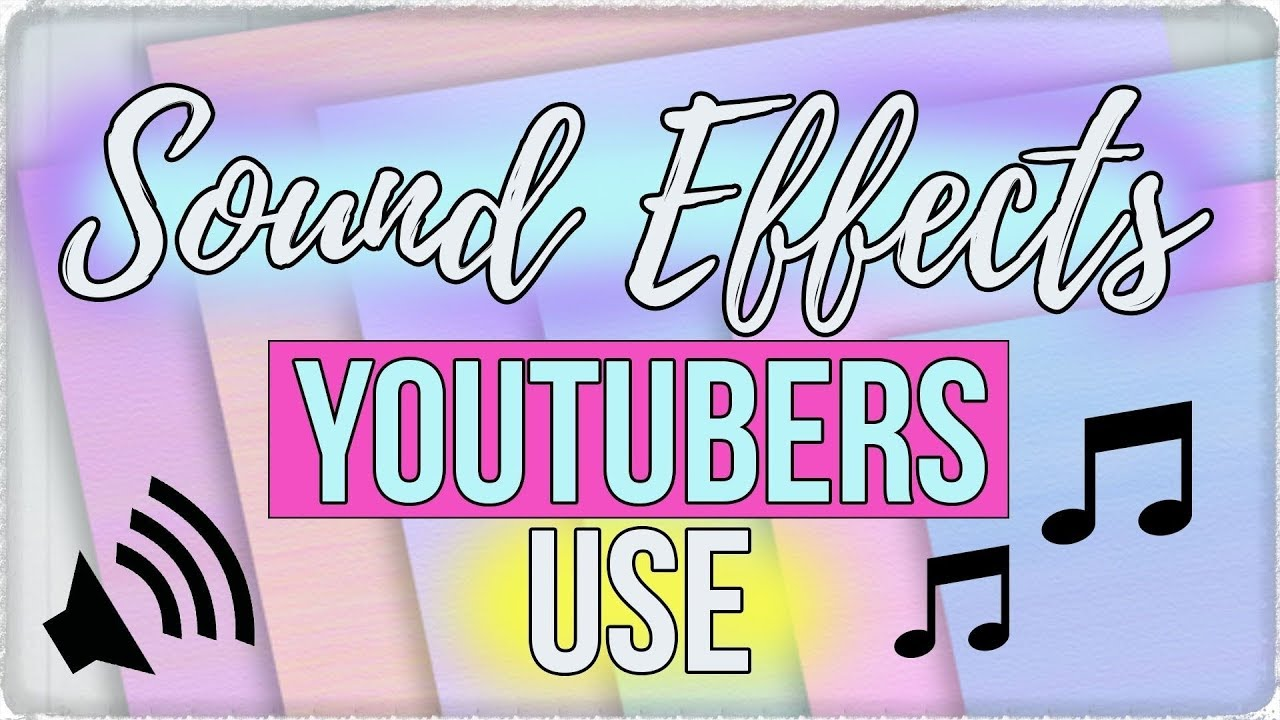 30 Popular Sound Effects Youtubers Use Youtube