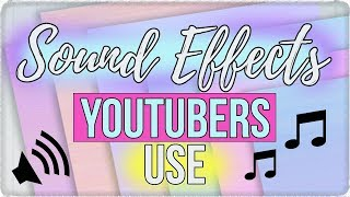 30 Popular Sound Effects YouTubers Use