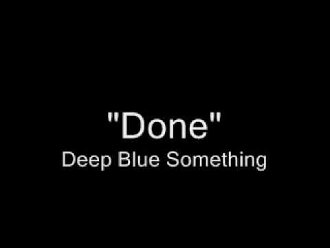 Done - Deep Blue Something