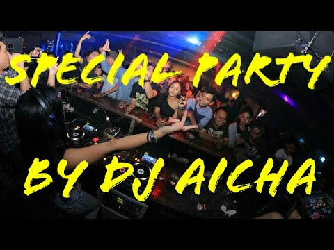 PARTY BY DJ AICHA #3