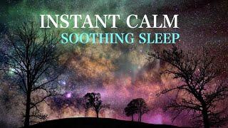 Instant Soothing Calm Sleep, HEALING Calm Music, Anxiety Relief Sleep Music Meditation, Heavens Gate
