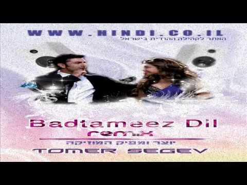 Badtameez Dil (Remix Tomer Segev)