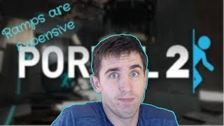 Ramps Are Expensive - Portal 2 Ep8