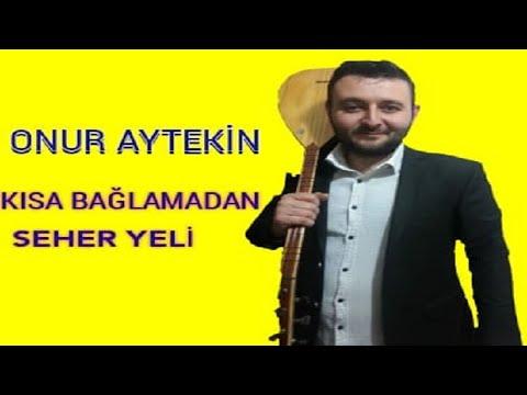 SEHER YELİ(Onur Aytekin)-KISA BAĞLAMA Özgün Müzik