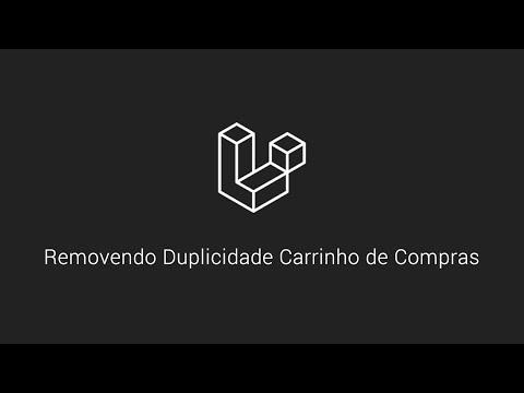 Vídeo no Youtube: Laravel 6 - Removendo Duplicidade de Itens do Carrinho #laravel #php