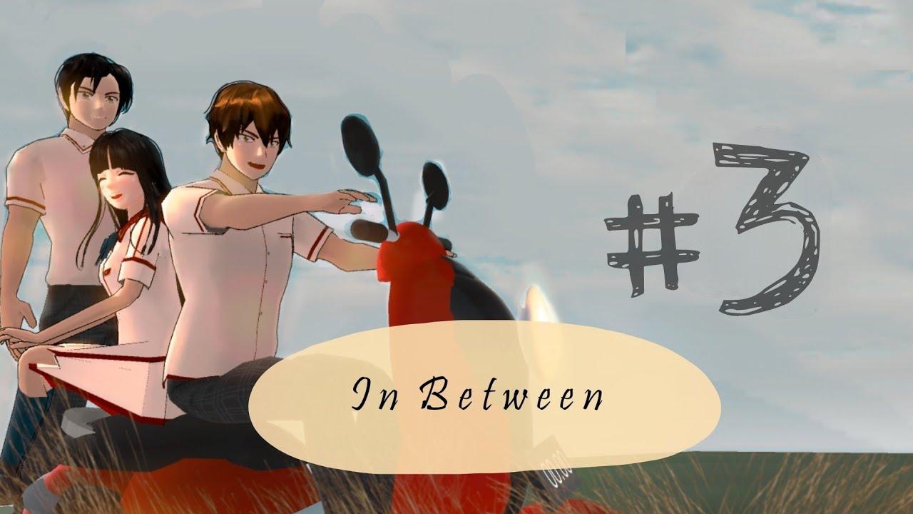 IN BETWEEN PART #3 || Sakura School Simulator ||
